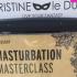Vaderdag cadeau, Masturbatie bij Christine Le Duc